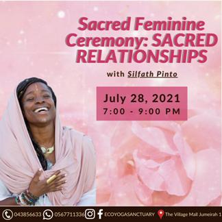 Sacred Feminine Ceremony: SACRED RELATIONSHIPS with Silfath Pinto