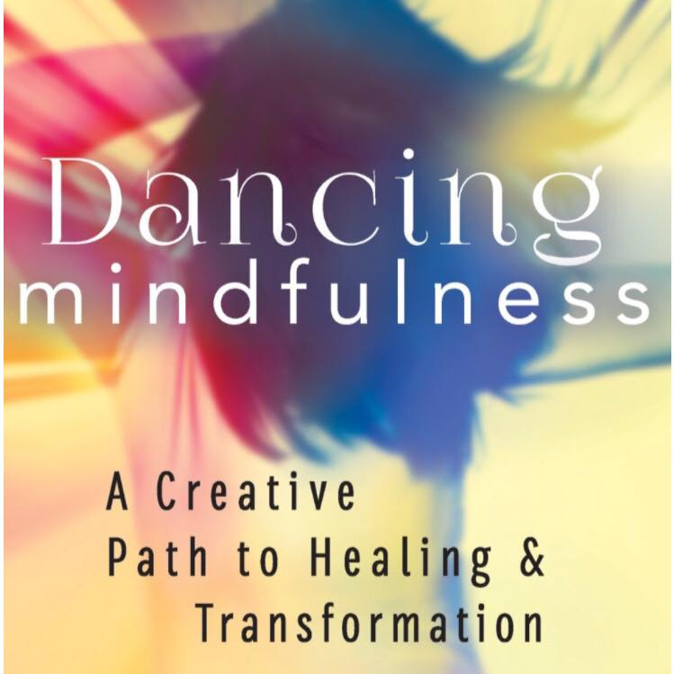 Dancing Mindfulness & Expressive Arts Therapy Intensive Workshop